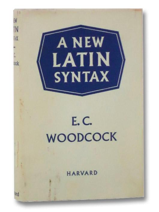 A New Latin Syntax, Woodcock, E.C.