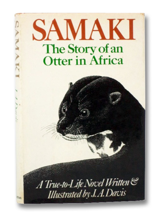 Samaki: The Story of an Otter in Africa: A True-to-Life Novel, Davis, J.A.