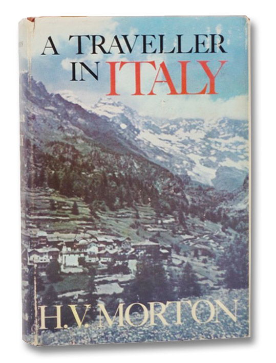 A Traveller in Italy, Morton, H.V.