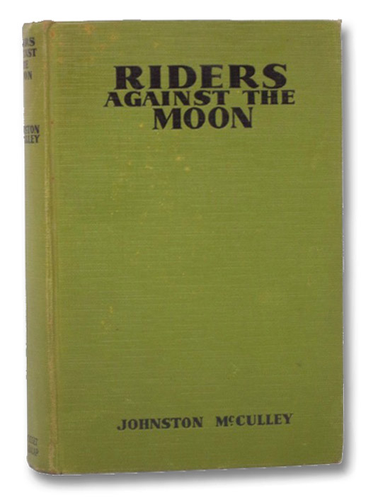 Riders Against the Moon, McCulley, Johnston