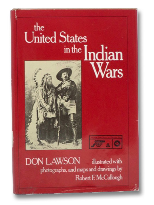 The United States in the Indian Wars (Young People's History of America's Wars Series), Lawson, Don