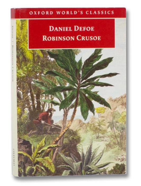 The Life and Strange Surprising Adventures of Robinson Crusoe, of York, Mariner (Oxford World's Classics), DeFoe, Daniel