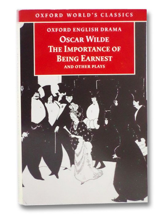 The Importance of Being Earnest and Other Plays (Oxford World's Classics), Wilde, Oscar