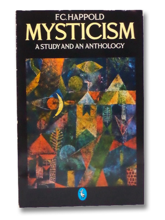 Mysticism: A Study and an Anthology, Happold, F.C.