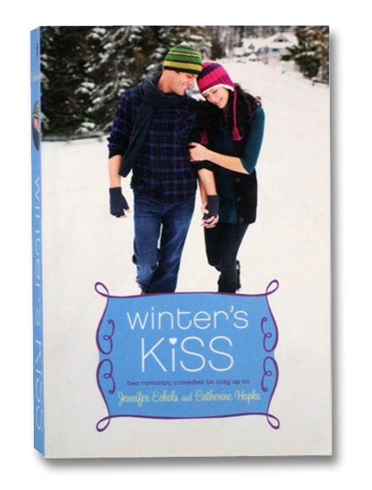 Winter's Kiss: Two Romantic Comedies to Cozy Up to, Echols, Jennifer; Hapka, Catherine
