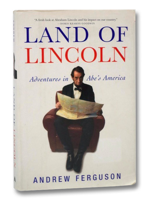 Land of Lincoln: Adventures in Abe's America, Ferguson, Andrew