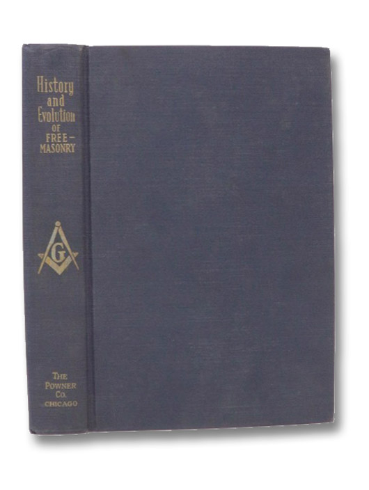 History and Evolution of Freemasonry: Profusely Illustrated with Portraits of Distinguished Freemasons and Views of Memorable Relics and Places of Singular Masonic Interest, Darrah, Delmar Duane