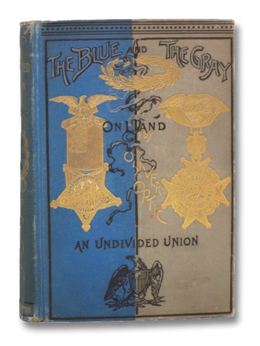 The Blue and the Gray--On Land: An Undivided Union, Optic, Oliver; Stratemeyer, Edward