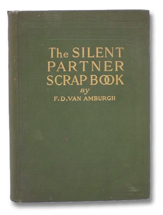 The Silent Partner Scrapbook, Van Amburgh, F.D.