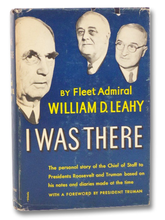 I Was There, Leahy, William D.; Truman, Harry S.