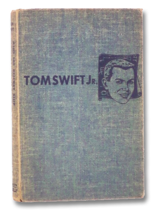 Tom Swift and His Rocket Ship (The New Tom Swift Jr. Adventures, No. 3), Appleton, Victor; Kaye, Graham