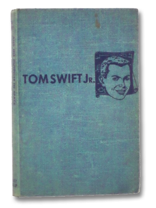 Tom Swift and His Outpost in Space (The New Tom Swift Jr. Adventures, No. 6), Appleton, Victor; Kaye, Graham