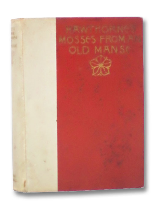 Mosses from an Old Manse (Salem Edition), Hawthorne, Nathaniel; Lathrop, George Parsons