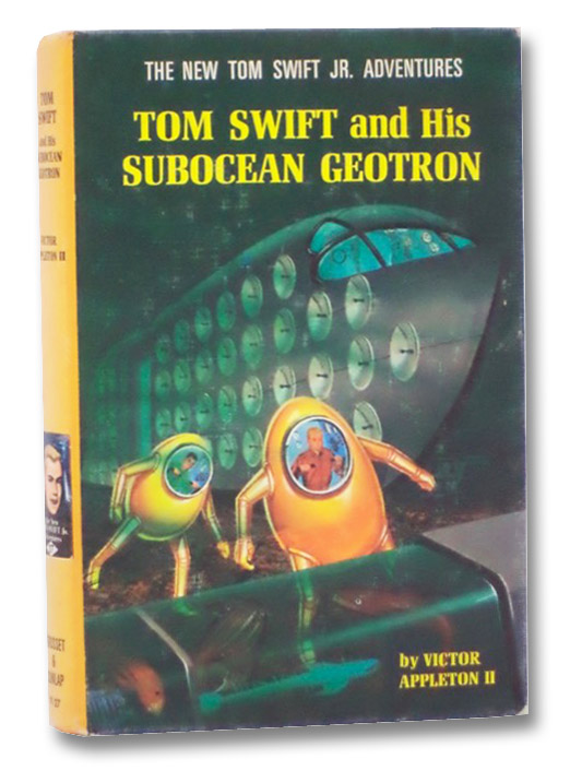 Tom Swift and His Subocean Geotron (The New Tom Swift Jr. Adventures, No. 27), Appleton, Victor; Moritz, Edward