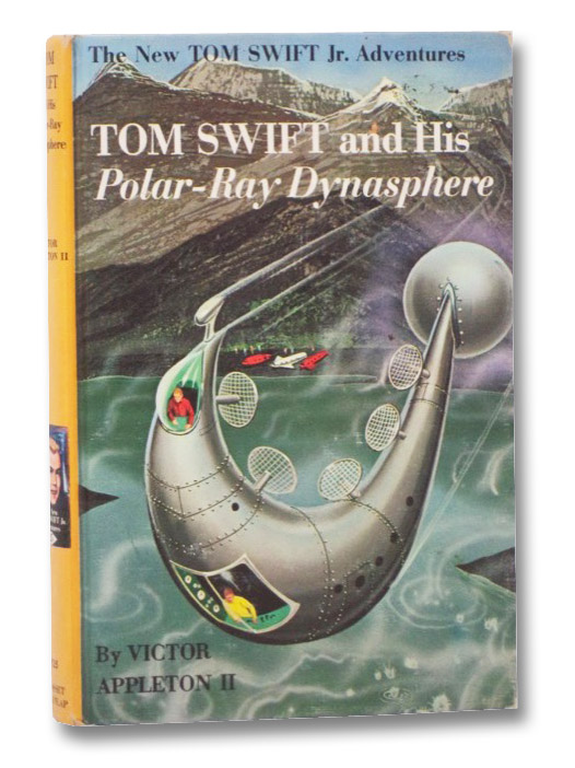 Tom Swift and His Polar-Ray Dynasphere (The New Tom Swift Jr. Adventures, No. 25), Appleton, Victor; Moritz, Edward