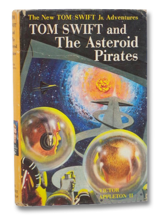 Tom Swift and the Asteroid Pirates (The New Tom Swift Jr. Adventures, No. 21), Appleton, Victor; Brey, Charles
