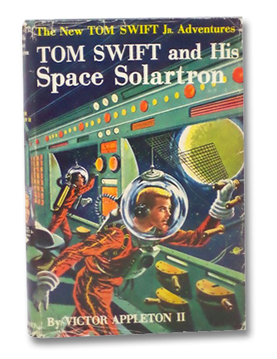 Tom Swift and His Space Solartron (The New Tom Swift Jr. Adventures, Book 13), Appleton, Victor; Kaye, Graham