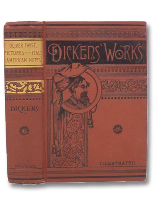 The Adventures of Oliver Twist; Also, Pictures from Italy, and American Notes (Dickens' Works, Illustrated), Dickens, Charles