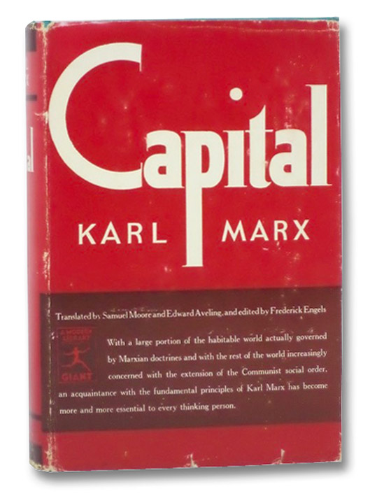 Capital: A Critique of Political Economy (The Modern Library of the World's Best Books, Giants G-26), Marx, Karl; Engels, Frederick
