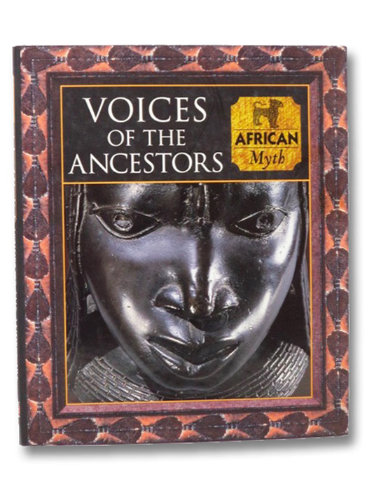 Voices of the Ancestors: African Myth (Myth and Mankind), Allen, Tony; Fleming, Fergus; Phillips, Charles