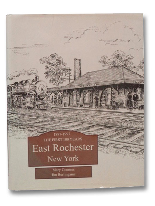 East Rochester, New York: One Hundred Years of History, 1897-1997, Conners, Mary