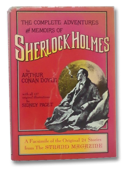 The Complete Adventures and Memoirs of Sherlock Holmes: A Facsimile of the Original 24 Stories from The Strand Magazine, Doyle, Arthur Conan