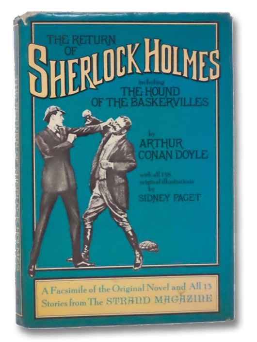 Return of Sherlock Holmes: Including The Hound of the Baskervilles -- A Facsimile of the Original Novel and All 13 Stories from the Strand Magazine, London, Doyle, Sir Arthur Conan