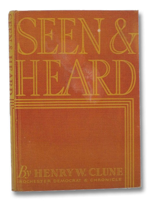 Seen & Heard: Selections from Seen and Heard - Volume Two [2], Clune, Henry W.
