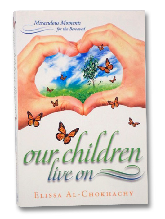 Our Children Live On: Miraculous Moments for the Bereaved, Al-Chokhachy, Elissa