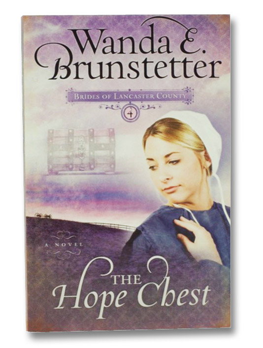 The Hope Chest (Brides of Lancaster County, Book 4), Brunstetter, Wanda E.