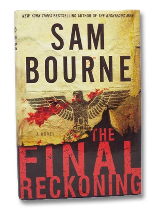 The Final Reckoning: A Novel, Bourne, Sam