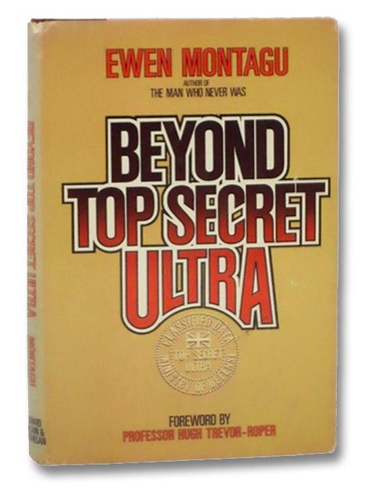 Beyond Top Secret Ultra, Montagu, Ewen; Trevor-Roper, Hugh