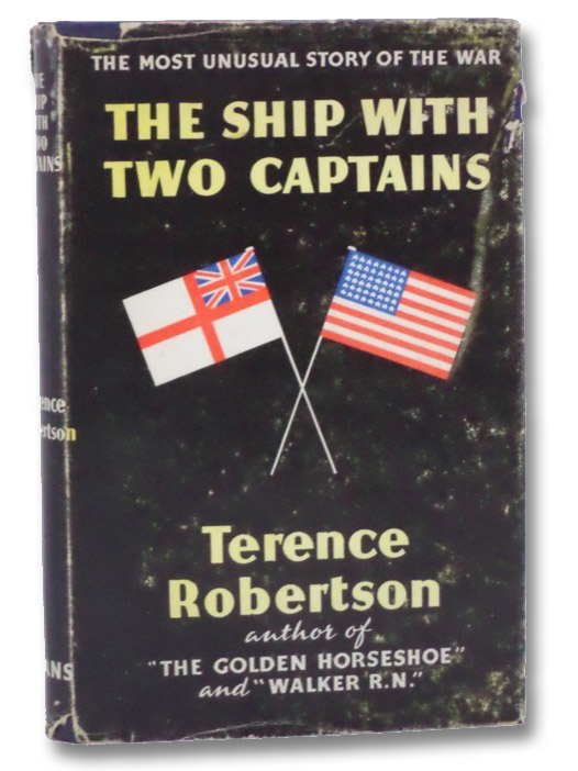 The Ship with Two Captains: The Most Unusual Story of the War, Robertson, Terence