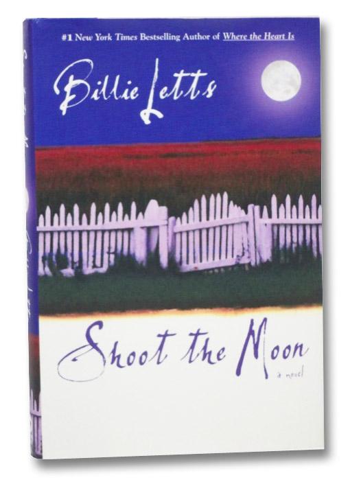 Shoot the Moon: A Novel, Letts, Billie