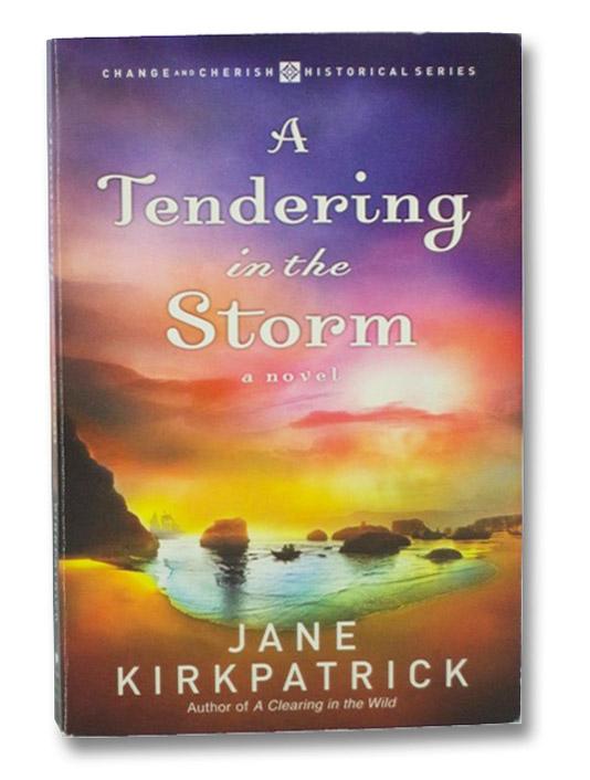 A Tendering in the Storm, Kirkpatrick, Jane