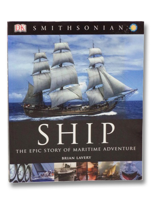 Ship: The Epic Story of Maritime Adventure, Lavery, Brian