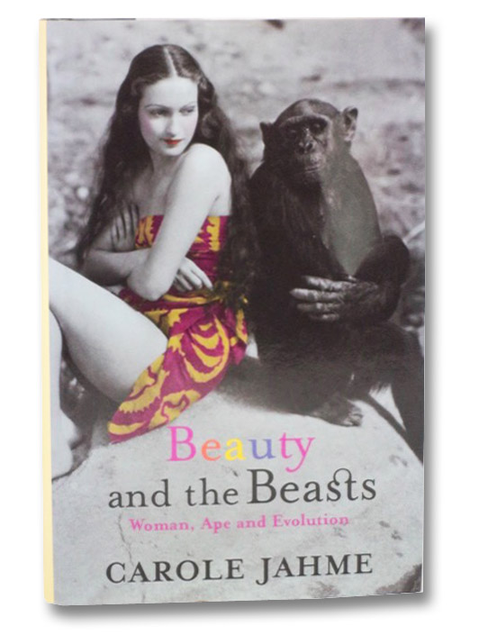 Beauty and the Beasts: Woman, Ape and Evolution, Jahme, Carole