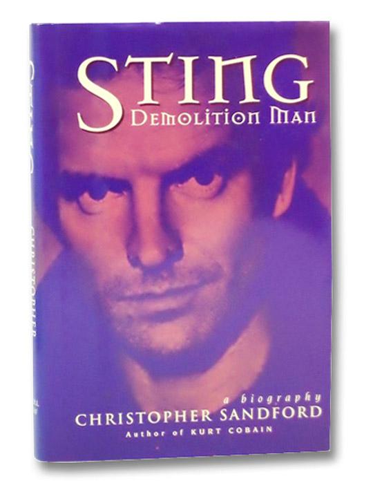 Sting: Demolition Man: A Biography, Sandford, Christopher