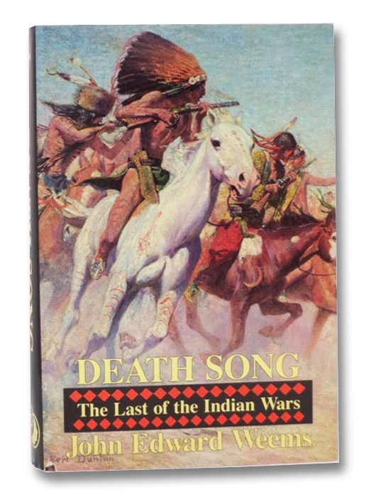 Death Song: The Last of the Indian Wars, Weems, John Edward