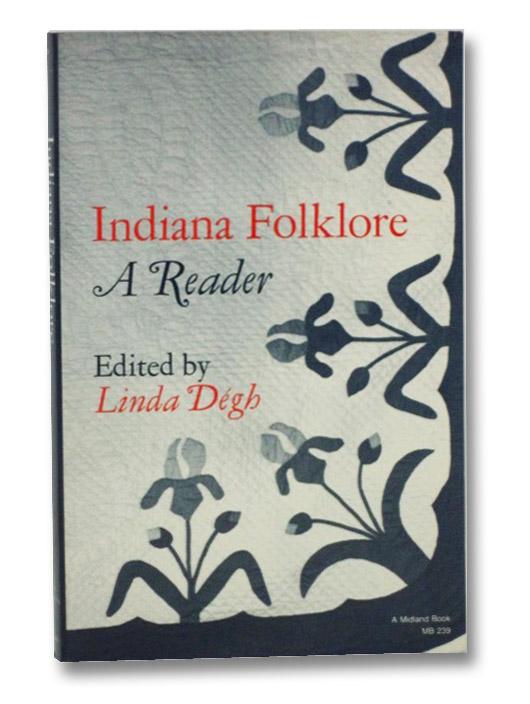 Indiana Folklore: A Reader, Degh, Linda