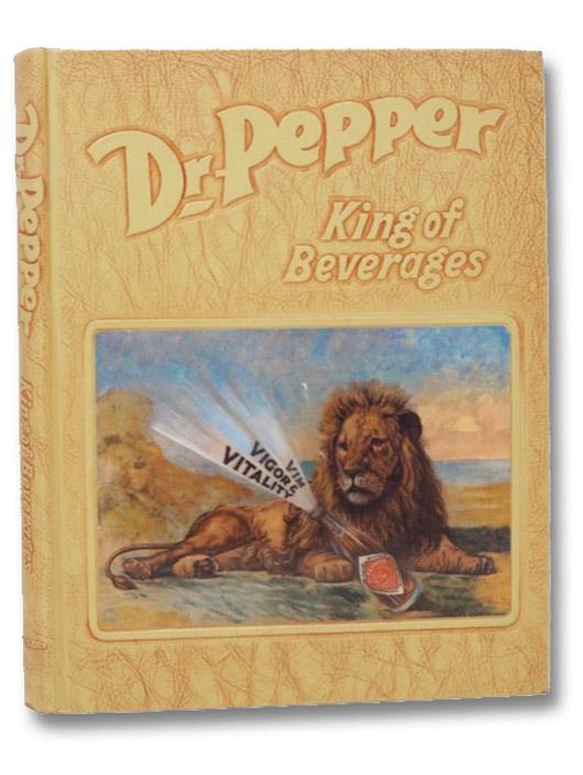 Dr. Pepper: King of Beverages, Ellis, Harry E.