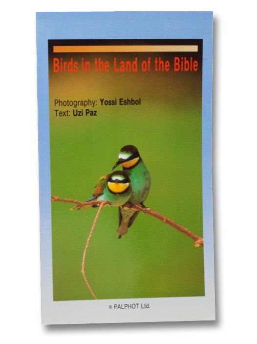 Birds in the Land of the Bible, Eshbol. Yossi; Paz, Uzi