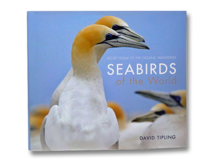 Seabirds of the World: Secret Realm of the Oceans' Wanderers, Tipling, David