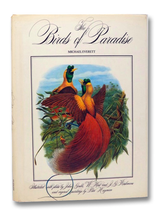 The Birds of Paradise, Everett, Michael; Gould, John; Hart, W.; Keulemans, J.G.; Hayman, Peter