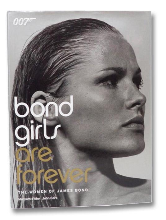 Bond Girls are Forever: The Women of James Bond, d'Abo, Maryam