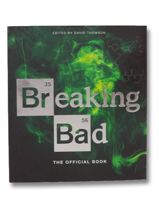 Breaking Bad: The Official Book, Thomson, David