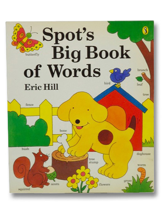 Spot's Big Book of Words, Hill, Eric