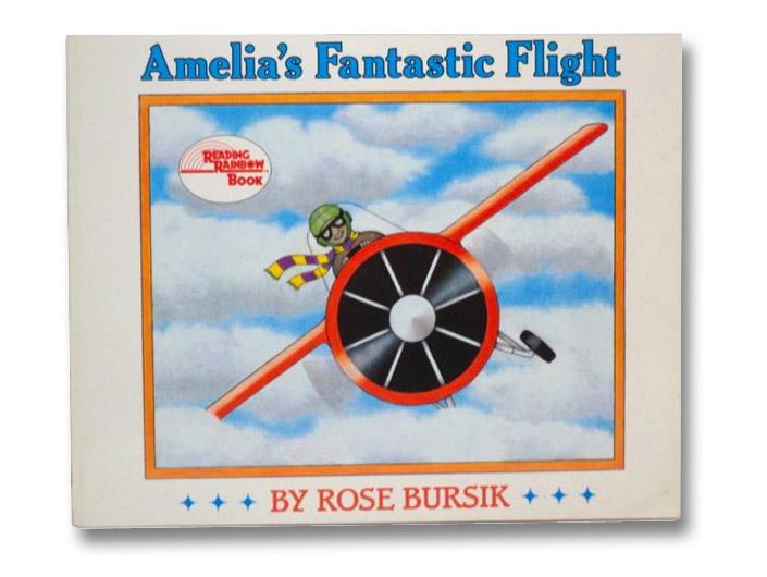 Amelia's Fantastic Flight (Reading Rainbow Book), Bursik, Rose