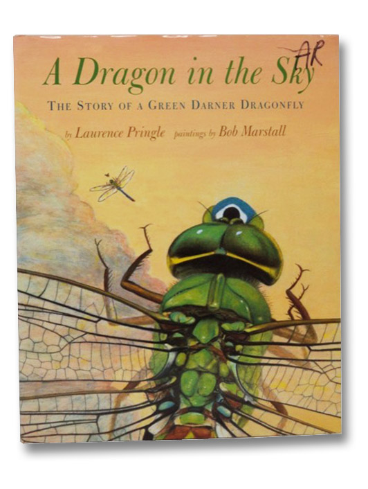 A Dragon in the Sky: The Story of a Green Darner Dragonfly, Pringle, Laurence; Marstall, Bob