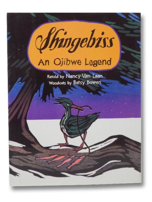 Shingebiss: An Ojibwe Legend, Van Laan, Nancy; Bowen, Betsy